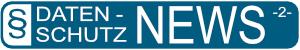 IM Datenschutz- und Digitalisierungsberatung Datenschutz News 2